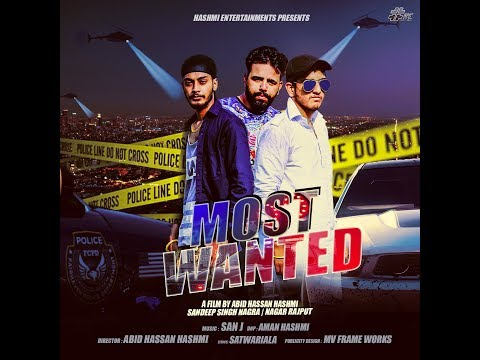 Most Wanted II Sandeep Singh Nagra Ft  Nagr Singh || San J || Hashmi Entertainments