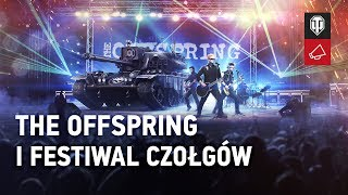 The Offspring i festiwal czołgów [World of Tanks Polska]