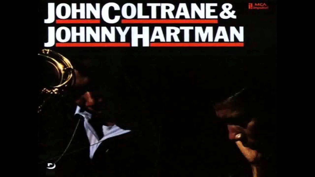 Page 1 | John Coltrane - Dedicated to You (feat. Johnny Hartman) [Jazz - Video & Lyri... Published by Trony on Monday, 03 April 2017 in Trony (Blogs)