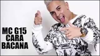 MC G15 - Cara Bacana (Lyric Video) Jorgin Deejhay
