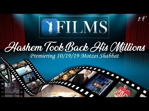 HaShem Took Back His Millions (THE MOVIE of The Life Story of Rabbi Yaron Reuven)