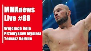 MMAnews Live #88: Gola, Mysiala, Narkun