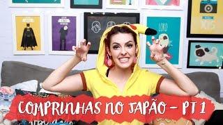 COMPRINHAS NO JAPÃO PT 1 - ACABANDO COM O CHULÉ - Karen Bachini