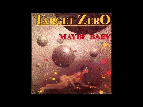 Target Zero - Maybe baby (1984)