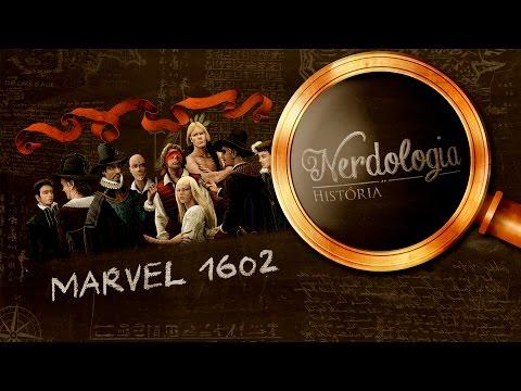 Marvel 1602 | Nerdologia 162