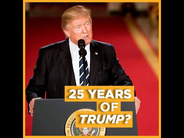 25 Years of Trump?