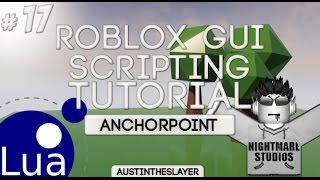 ROBLOX Lua GUI Scripting Tutorial 17 - AnchorPoint