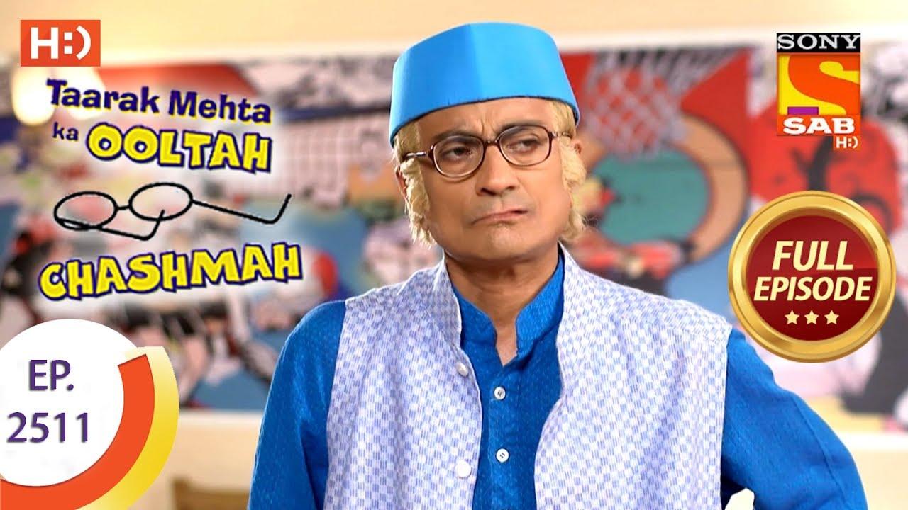 Taarak Mehta Ka Ooltah Chashmah - Ep 2511 - Full Episode - 16th July, 2018