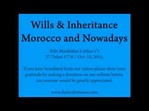 Shiur - Wills & Inheritance in Morocco and Nowadays - Rabbi Mordechai Lebhar