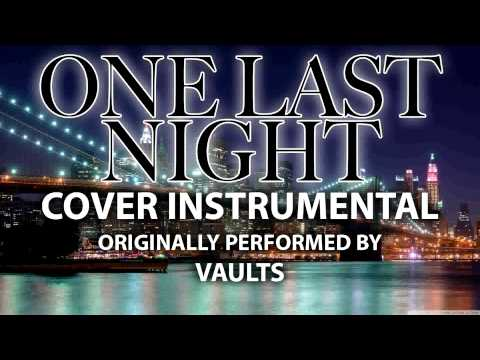 One Last Night (Cover Instrumental) [In the Style of Vaults]