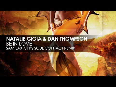 Natalie Gioia & Dan Thompson - Be In Love (Sam Laxton's Soul Contact Remix)