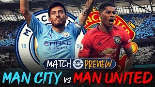 THE MANCHESTER DERBY! | MAN CITY vs MAN UNITED MATCH PREVIEW