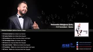Ersan Er - Kurtuldum (Remix)