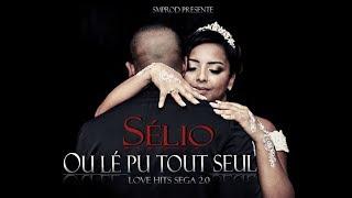 Sélio - Ou Lé Pu Tout Seul - (Clip Officiel) -Love Hits Séga 2.0
