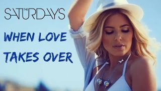 The Saturdays - When Love Takes Over (Lyrics)