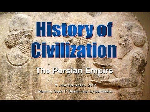 History of Civilization 22:  The Persian Empire