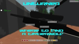 Unturned: Where To Find A Timberwolf  (best Sniper Rifle!)