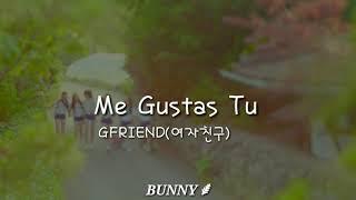 GFRIEND (여자친구) Me Gustas Tu(오늘부터 우리는) Tradução