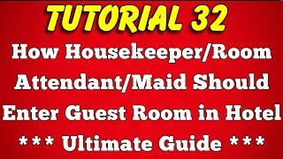How Housekeeper or Room Attendant or Maid Enter Guest Room in Hotel (Tutorial 32)