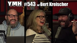 Your Mom's House Podcast - Ep. 543 w/ Bert Kreischer