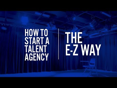 How to start a Talent Agency...the EZ Way!