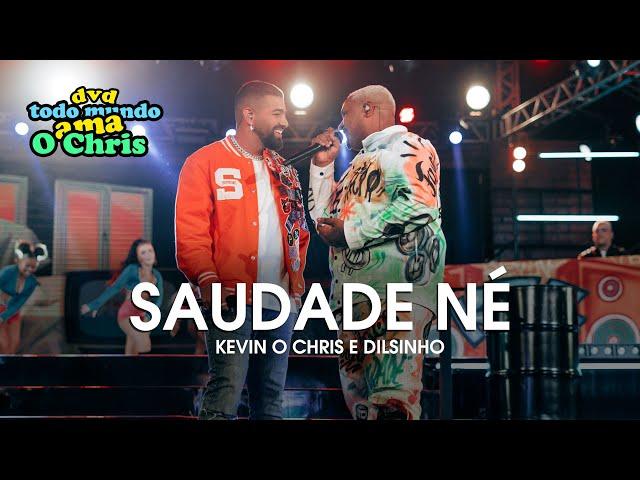 Saudade Né? - Kevin O Chris e Dilsinho (DVD Todo Mundo Ama O Chris)