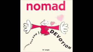 Nomad - Devotion (I Wanna Give You) (Trouble