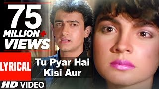 tu pyar hai kisi aur ka full song with lyrics dil hai ki manta nahin aamir khan pooja bhatt