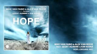 Mike van Fabio & Alex van ReeVe feat. Geert Huinink & Kim Kiona - Hope (Original Mix)