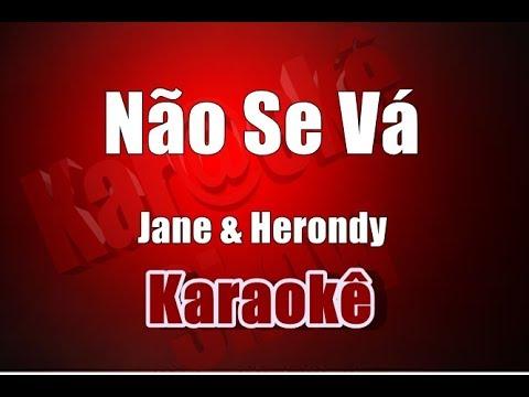 Não se Vá - Jane & Herondy - Karaokê