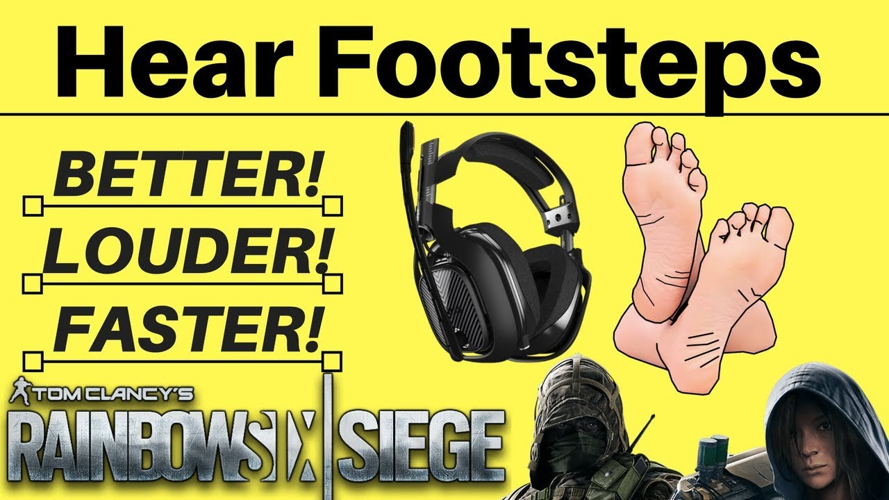Hear Footsteps The Best, Longer Distances, Louder, Rainbow Six Siege