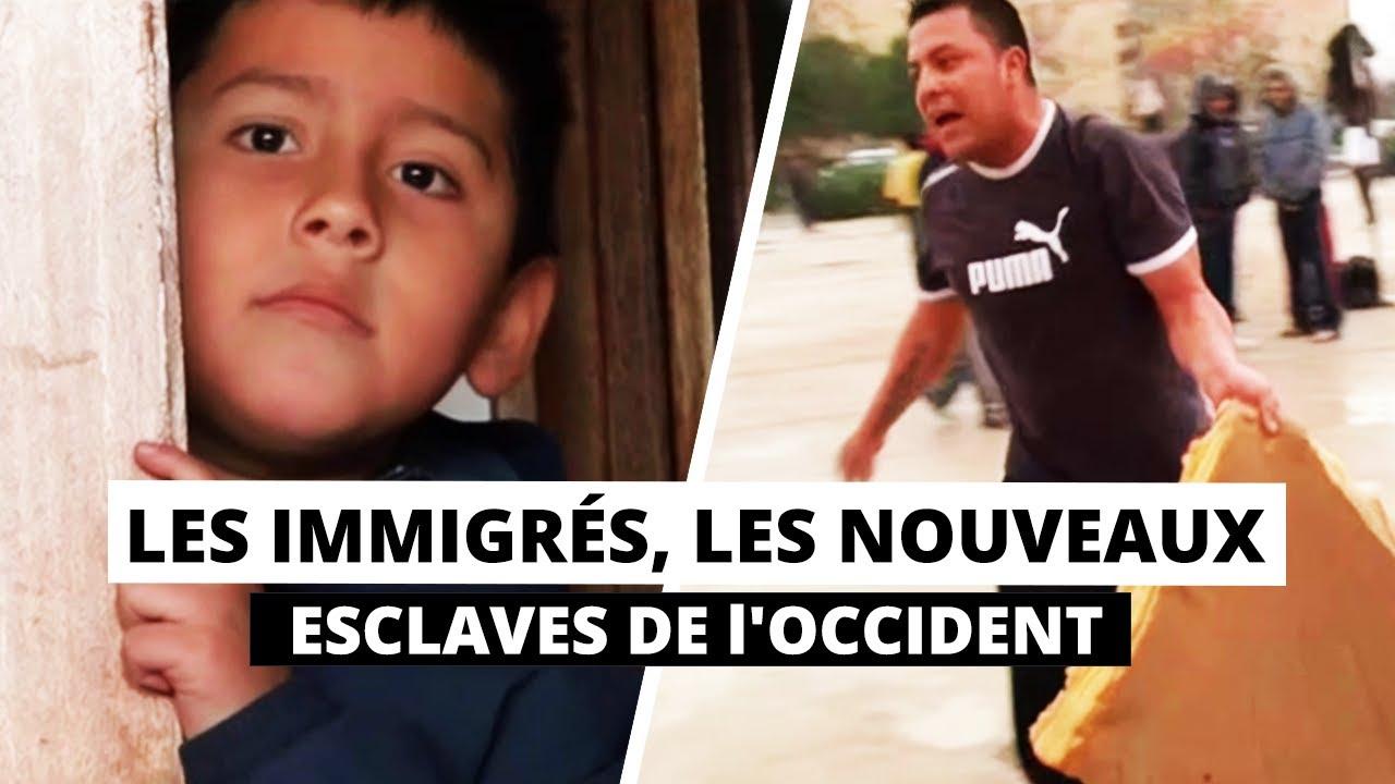 LES IMMIGRÉS, LES NOUVEAUX ESCLAVES DE l'OCCIDENT