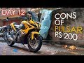 DAY 12. CONS OF PULSAR RS 200. 25000 KMS EXPERIENCE.