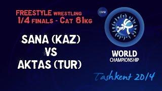 Quarterfinal - Freestyle Wrestling 61 kg - A. SANA (KAZ) vs M. AKTAS (TUR) - Tashkent 2014