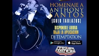 Homenaje a Anthony Santos mix   DJ TEMPTATION