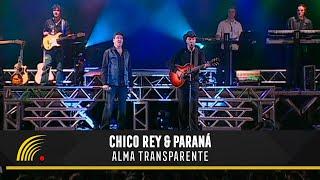 Chico Rey e Paraná - Alma Transparente (Ao Vivo Vol. 1) - O...