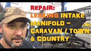 Lower Intake Manifold Coolant Leak - Caravan , Town & Country