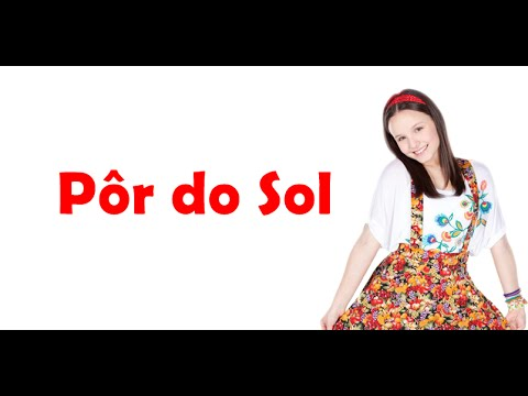 Por do Sol - Larissa Manoela - C1R - YouTube a2fd25af8e