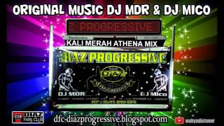 DJ DIAZ KALI MERAH ATHENA MIX KN7000 DIAZ PROGRESSIVE