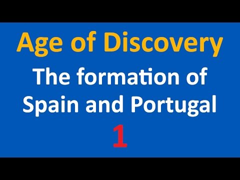 Age of Discovery - The formation of Portugal and Spain - 1