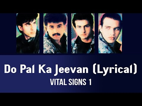Do Pal Ka Jeevan (Lyrical) - Vital Signs 1
