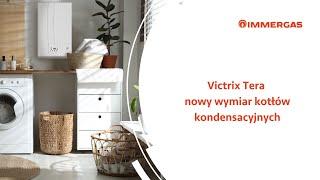 Victrix Tera - nowy wymiar kotłów kondensacyjnych