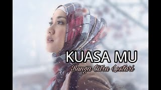 BUNGA CITRA LESTARI - KUASA MU I Lyric Video