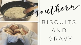 SOUTHERN BISCUITS AND GRAVY RECIPE | COOK WITH ME