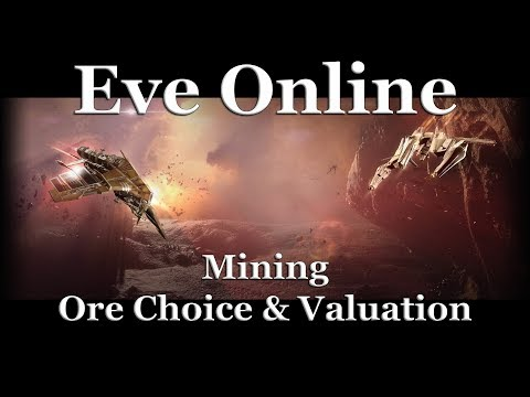 Eve Online - Mining Ore Choice & Valuation