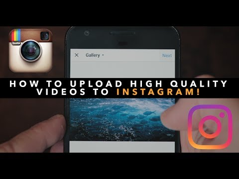 Upload HIGH Quality Videos To Instagram!