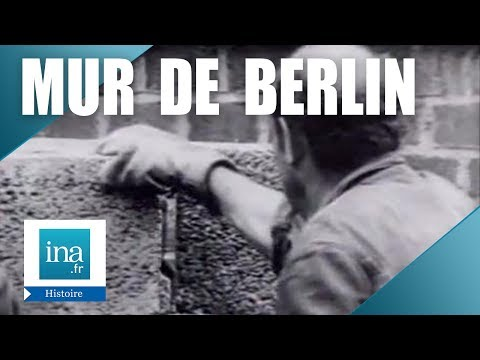 La construction du Mur de Berlin - Archive INA