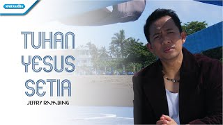 Jeffry Rambing - Tuhan Yesus Setia (Official Music Video)