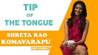 Tip of the tongue || Shreya Rao Kamavarapu || Miss India Andhra Pradesh
