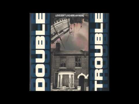 Double Trouble Love don´t live here anymore Remix